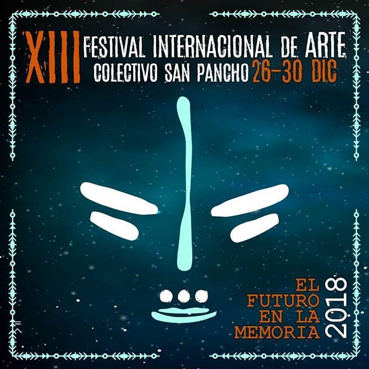 XIII Festival Internacional de Arte Colectivo San Pancho 2018