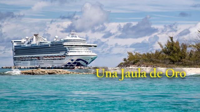 Caribbean-Princess Una Jaula de Oro